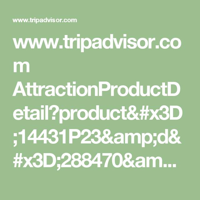 www.tripadvisor.com AttractionProductDetail?product=14431P23&d=288470&aidSuffix=cart&partner=Viator