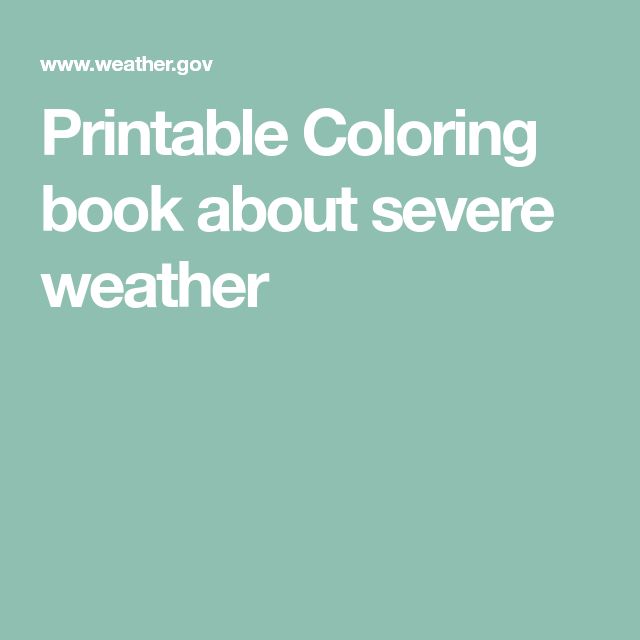 Printable Coloring Book About Severe Weather In 2020 Printable Coloring Book Printable Coloring Weather And Climate