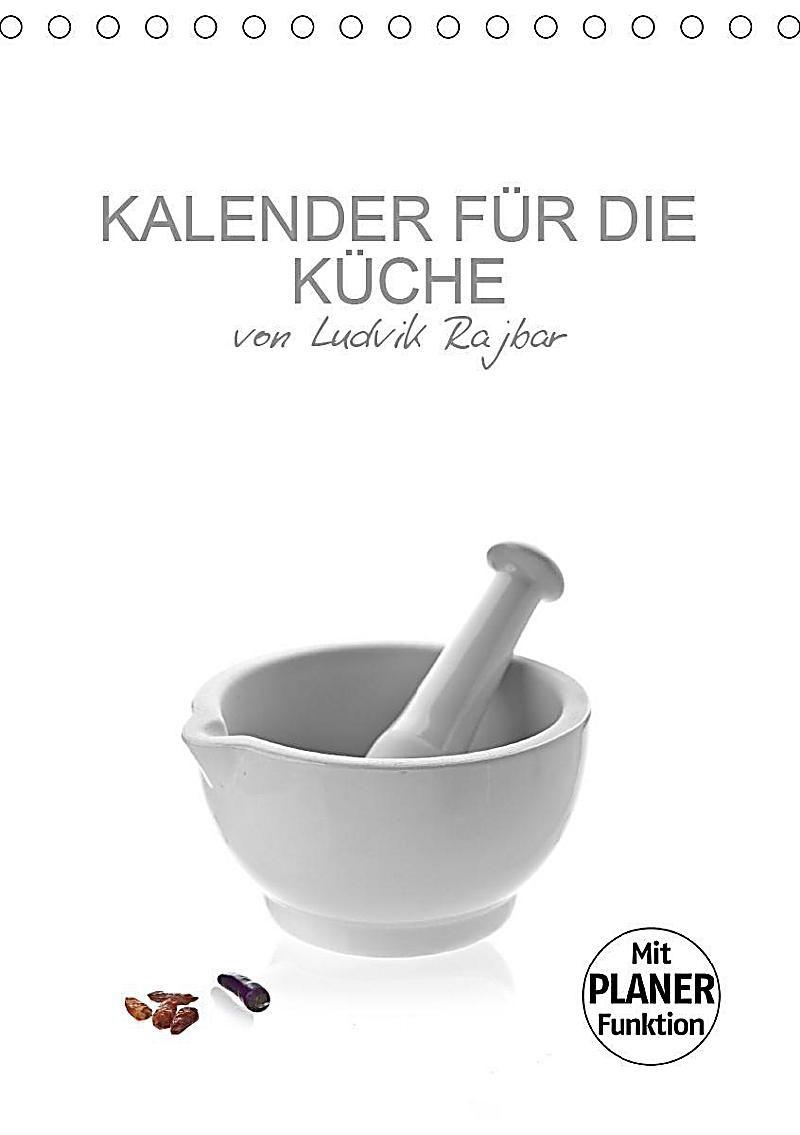 Kalender Fur Die Kuche Von Ludvik Rajbar Tischkalender 2020 Din A5 Hoch Kalender In 2020 Kalender Kuche Und Wandkalender