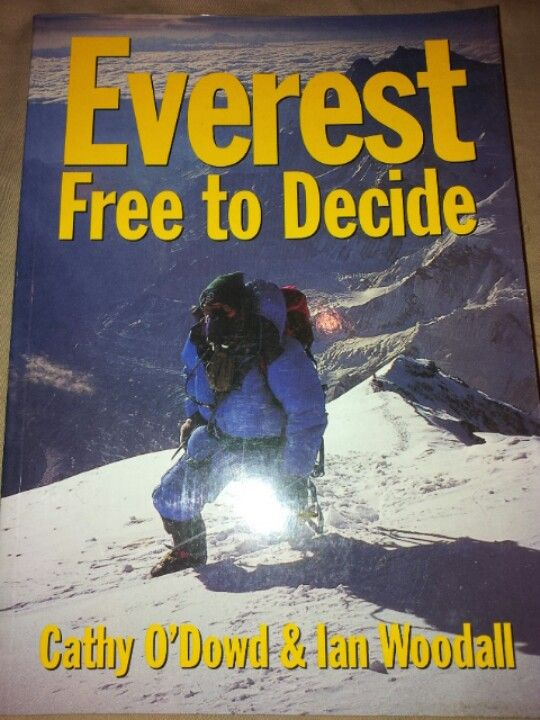 Everest Free To Decide Cathy Odowd And Ian Woodall Walking Books