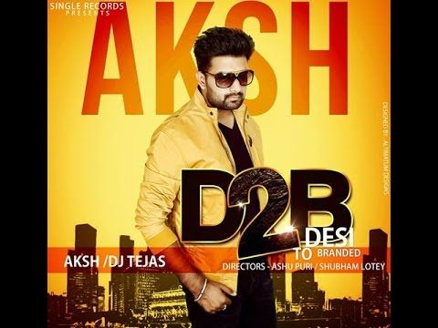 D2b Aksh Feat Appy Single Records Official Full Video Latest Latest Video Songs Songs Mp3 Song Download