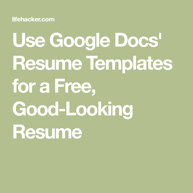 Looking For Resume Use Google Docs' Resume Templates For A Free Goodlooking Resume .