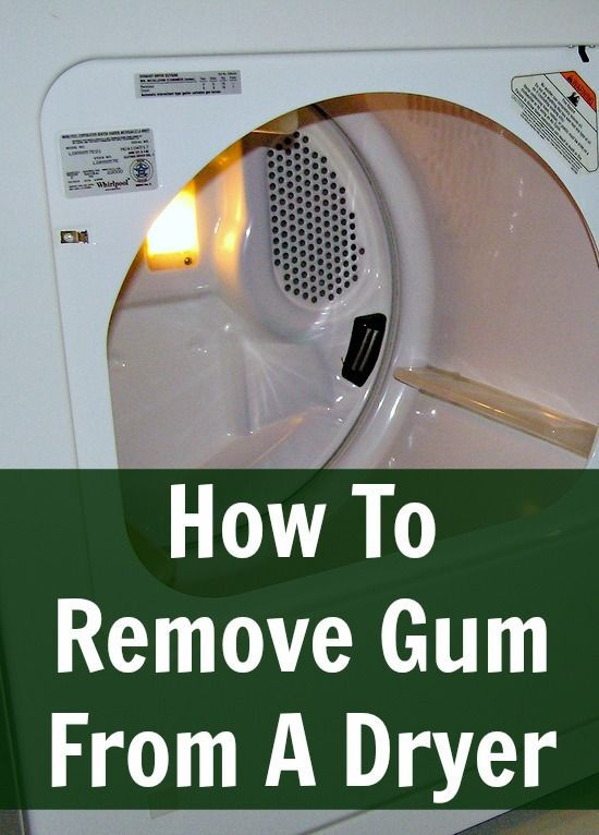 How To Remove Gum From The Dryer. I / My Husband / My Kid