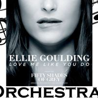 Love Me Like You Do Ellie Goulding Orchestral By Lewis Ashley