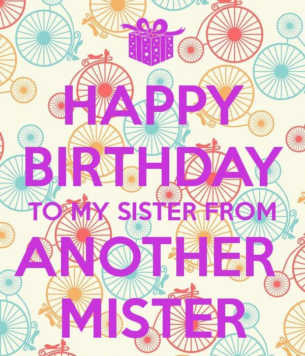 Sister From Another Mister Google Search Sister Birthday