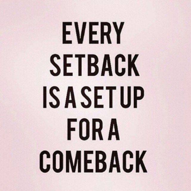 Every setback is setup for a comeback | Setback quotes ...