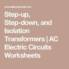 Step up down and isolation transformers ac electric circuits worksheets also ohm   law calculation calculator calculate power formulas rh pinterest
