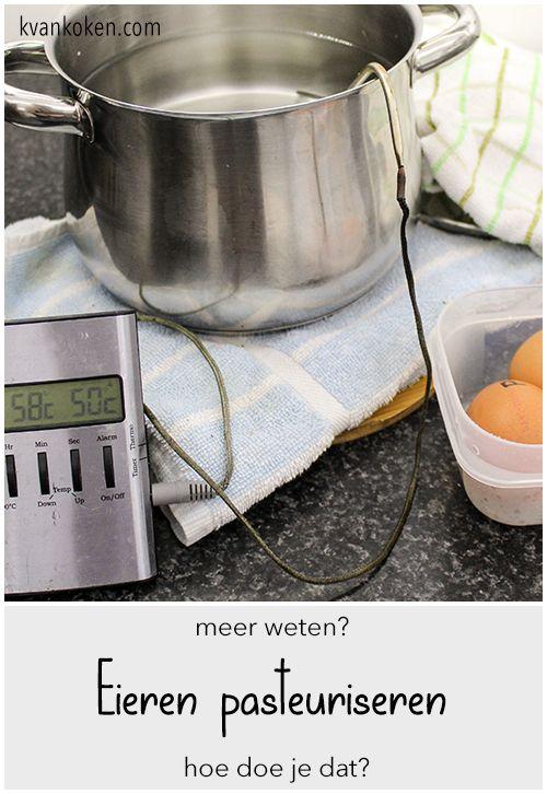 Eieren pasteuriseren - De K van Koken | Eieren, Eten, Koken