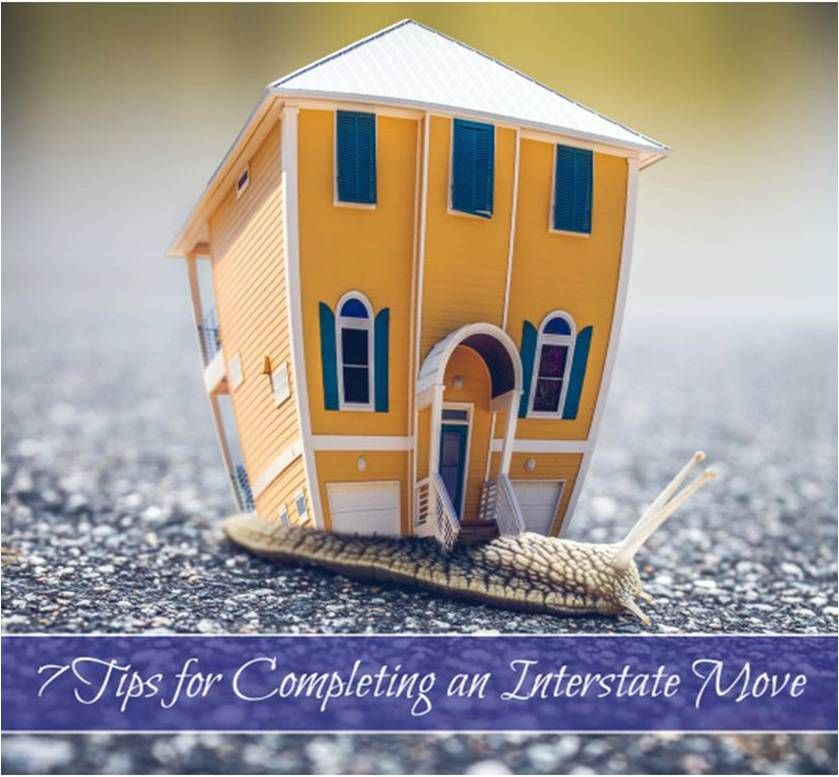 7 Tips for Completing an Interstate Move Home buying