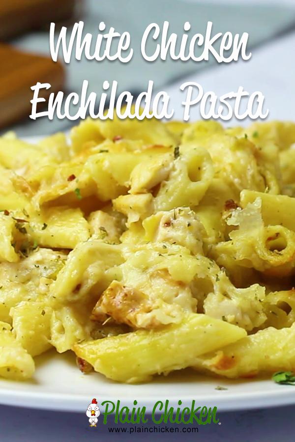 White Chicken Enchilada Pasta By Plain Chicken This Easy Recipe Is Chicken Pasta Green Chiles Chicken Enchilada Pasta Plain Chicken Recipe Enchilada Pasta
