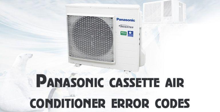 Panasonic Cassette Air Conditioner Error Codes Air Conditioning Repair Service Installation Air Conditioner Panasonic Air Conditioner Error Code