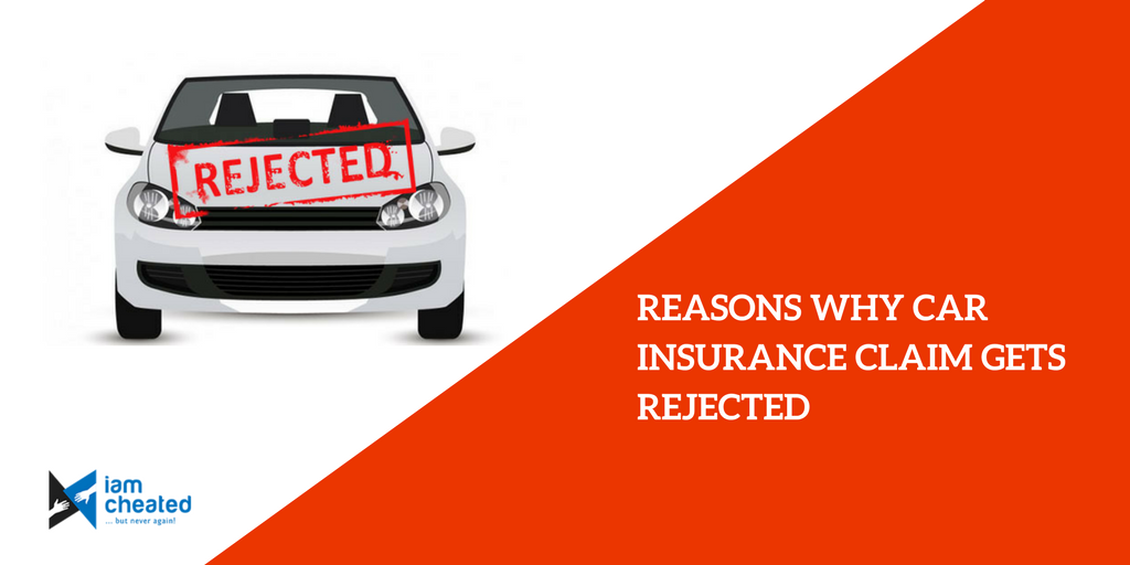 Reasons Why Car Insurance Claim Gets Rejected Car Insurance