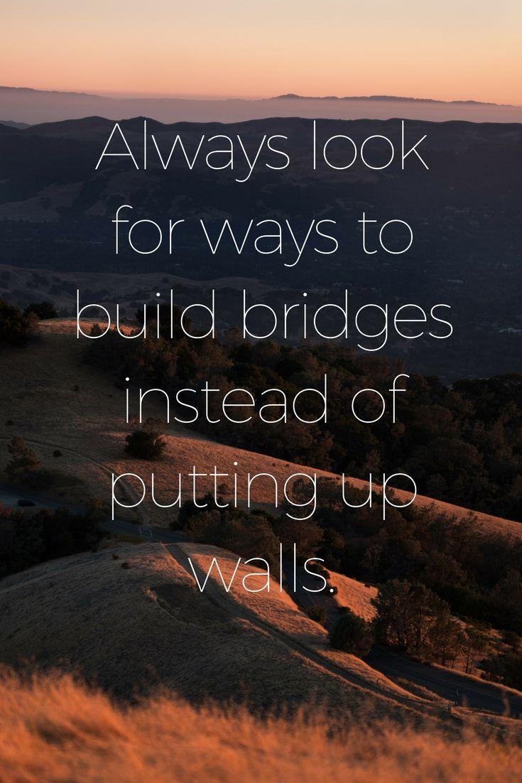 Build Bridges Bridge Quotes Adulting Quotes Meaningful Quotes
