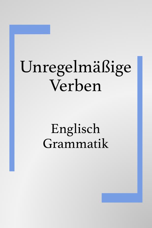 Unregelmassige Englische Verben Pdf Liste Drucken In 2020 Englische Verben Verben Englisch Lernen Grammatik
