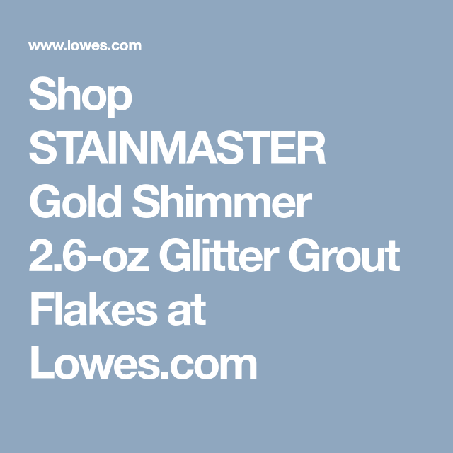 Stainmaster Gold Shimmer 2 6 Oz Glitter Grout Flakes At Lowes Glittergrout