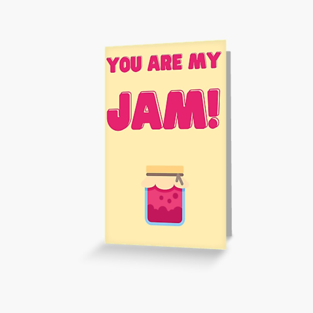 You are my jam funny cute food pun valentines Gree