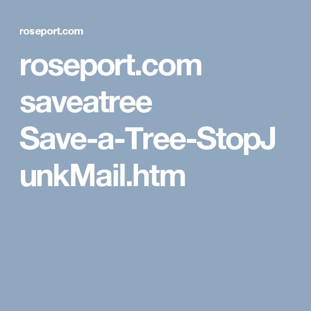 roseport.com saveatree Save-a-Tree-StopJunkMail.htm