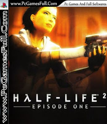 Half Life 2 Episode 1,Video PC Game,Free Download,Setup,Full