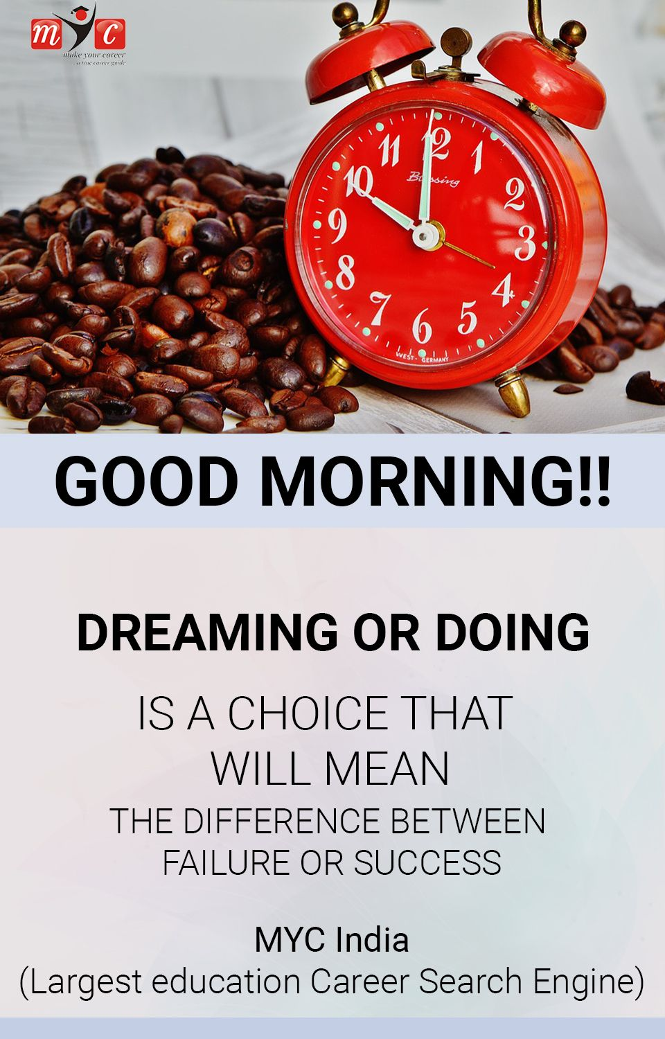 #DREAMING or DOING Is a choice that Will mean The difference between #FAILURE or #SUCCESS #GOODMORNING!! @Mycindia.com