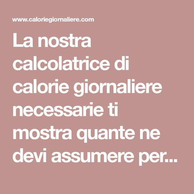 calorie necessarie al giorno per perdere peso calcolatrice