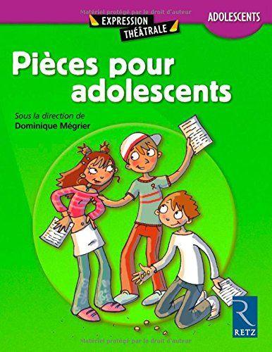 Amazon Fr Pieces Pour Les Adolescents Dominique Megrier Livres Livres Gratuits En Ligne Livres A Lire Livre