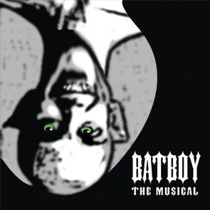 Play: Bat Boy - The Musical  At The Gladstone Jan/Feb 2013
