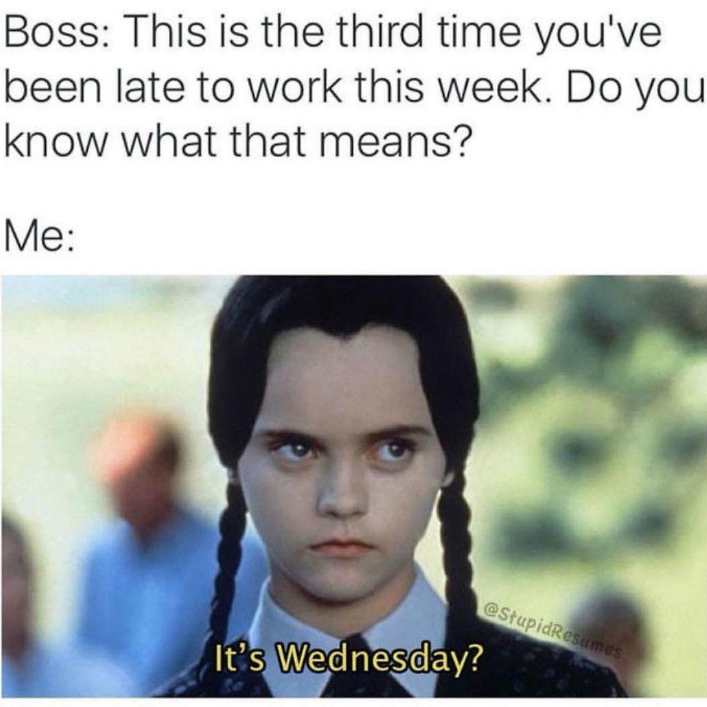 25 Work Memes Supervisor Funny Memes About Work Work Memes Funny Memes About Life