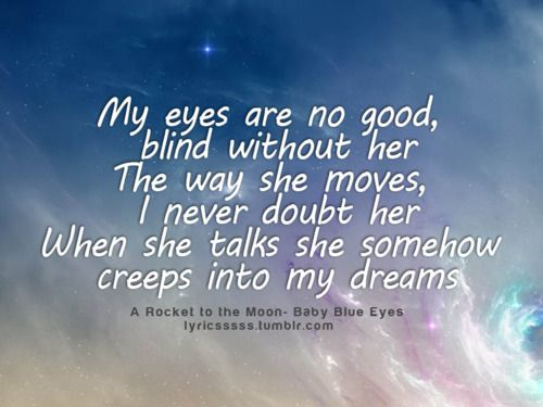 Baby Blue Eyes A Rocket To The Moon Music Quotes Music Is My Escape Music Lyrics