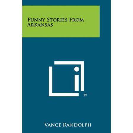 Funny Stories from Arkansas (Paperback) - Walmart.com