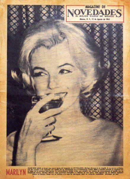 Agosto de 1962:  Publicando una fotografía tomada en febrero del mismo año durante la rueda de prensa en el Hotel Continental Hilton, el periódico Novedades ilustró la portada de su magazine para recordar a Marilyn a 8 días de su fallecimiento.
