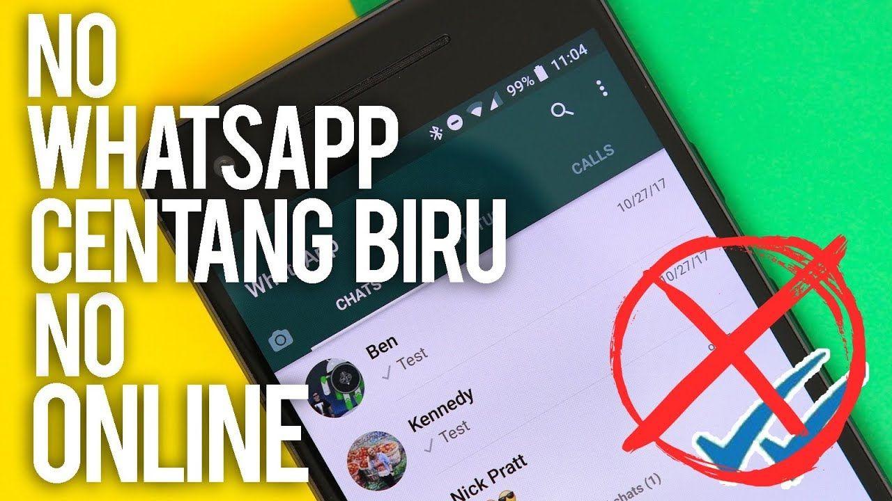 Cara Whatsapp Tidak Terlihat Online Tidak Centang Biru Sama Sekali Trik Android Biru