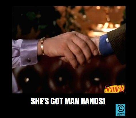 'Man hands' ;P