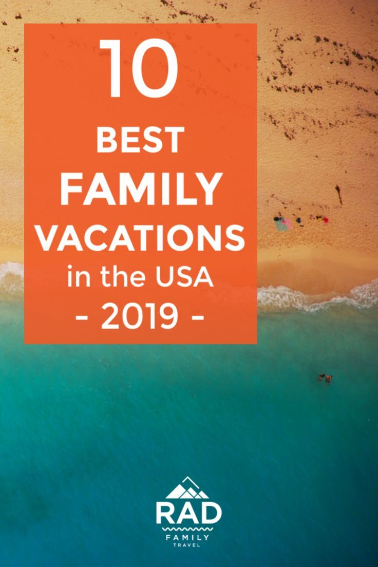Best Family Vacation Destinations 2019 – USA