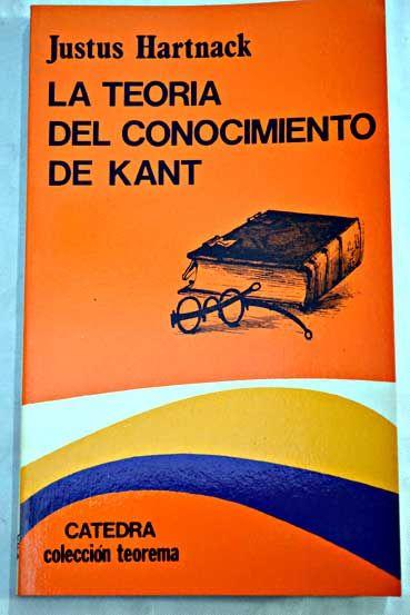 La Teoria Del Conocimiento De Kant Hartnack Justus Portadas De