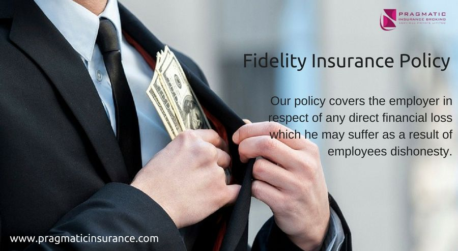 Fidelity Insurance Policy Our Policy Covers The Employer In