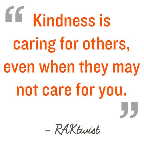 Quotation Kindness Is Caring For Others Even When They May Not Care For You Raktivist Kindness Quotes Helping Others Quotes Funny Inspirational Quotes