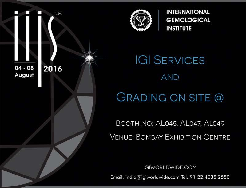 """India International Jewellery Show (IIJS 2016)  Visit us at booth no. AL045,47,49 to learn more about IGI Education, Lab Services & Identification for Lab Grown Diamonds. IGI ACTIVITIES AT THE IIJS SHOW: #Grading services on site: To facilitate the trade, IGI offers grading & results of loose diamonds on the spot when submitted at the booth.  #IGI conducts a seminar on"""" Screening & Identification of Synthetic Diamonds"""" organized by #GJEPC Learn more & Register today: http://goo.gl/oC60j3"""