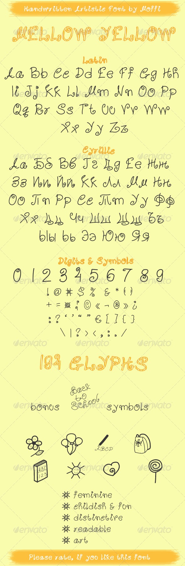 Mellow Yellow Artistic TTF   #GraphicRiver         Mellow Yellow font is a handwritten decorative artistic true type font with a feminine touch & floral motives, appropriate for children books & apps, female blogs, holiday greeting cards and many other artistic stuff. It contains some special back-to-school image set characters. TTF FIle   Mellow Yellow font contains the basic Latin letters and symbols as well as digits and Cyrillic glyphs (Bulgarian alphabet). Other letters and symbols…