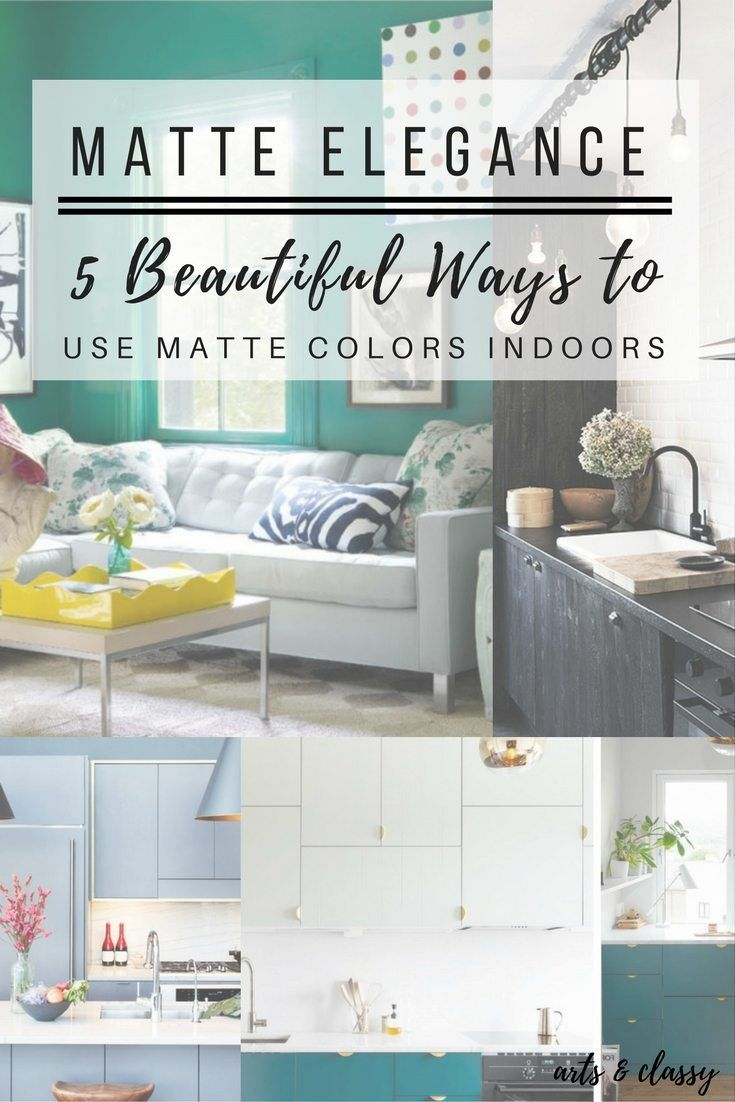 Matte elegance beautiful ways to use matte colors indoors diy