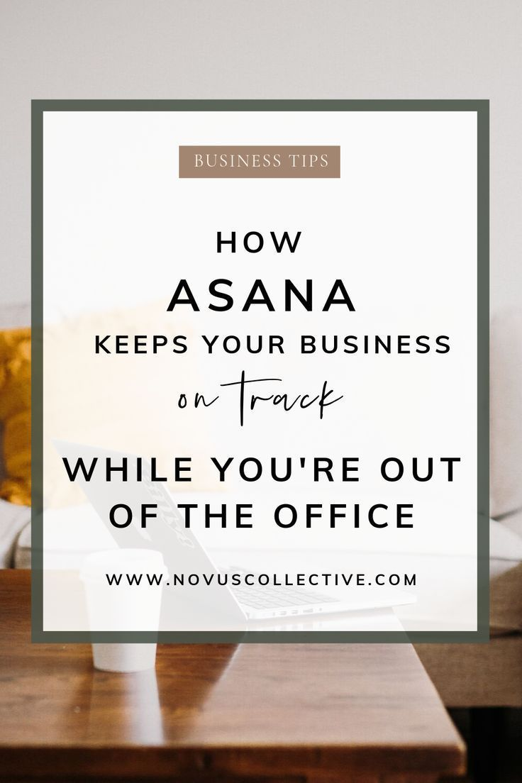 How Asana Keep Your Business On Track While You're Out of the Office | novus collective - online business manager tips | how to use Asana (an online project management tool) to set up your out of office calendar so you can enjoy vacation and time off as a busy online business owner | how to use asana to organize your business and run without you #asana #projectmanagement #pm #outofoffice