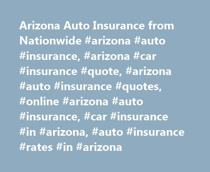 Nationwide Auto Quote Beauteous Arizona Auto Insurance From Nationwide Arizona Auto Insurance