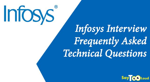 Infosys Interview Frequently Asked Technical Questions