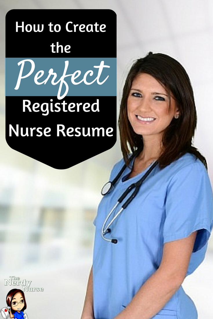 How To Create The Perfect Registered Nurse Resume Registered