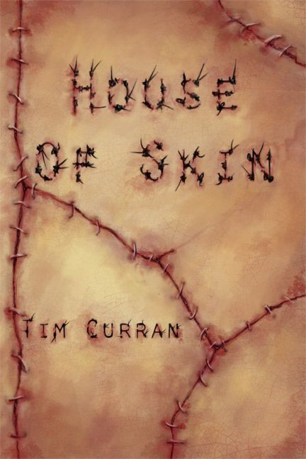 www.cometpress.us | House of Skin by Tim Curran | Horror Fiction from Comet Press | Cover art by Amy Wilkins |  William Zero, a.k.a. Dr. Blood-and-Bones. One of the most infamous butchers in U.S. history, a serial killer who skinned and dissected his victims. He killed a dozen people and then vanished without a trace. Now his deranged son, Eddy, is searching for him.