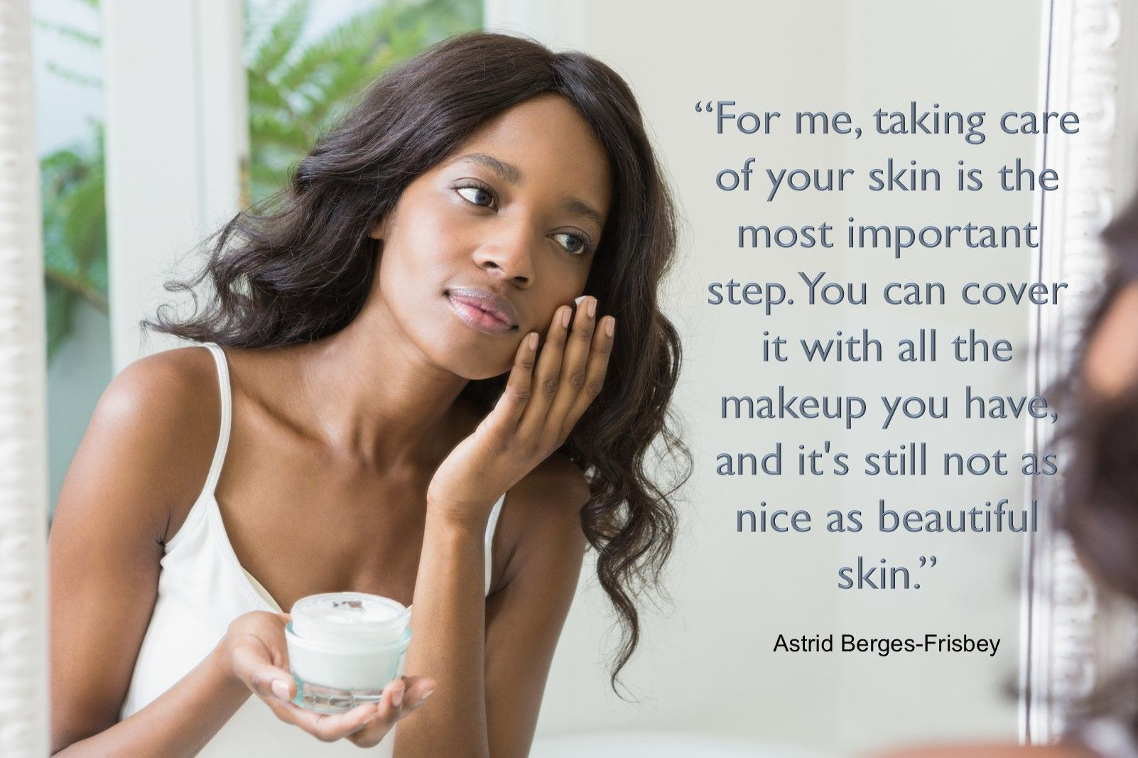 For Me Taking Care Of Your Skin Is The Most Important Step You Can Cover It With All The Makeup You Have And It S Still Beautiful Skin Skin Makeup Yourself