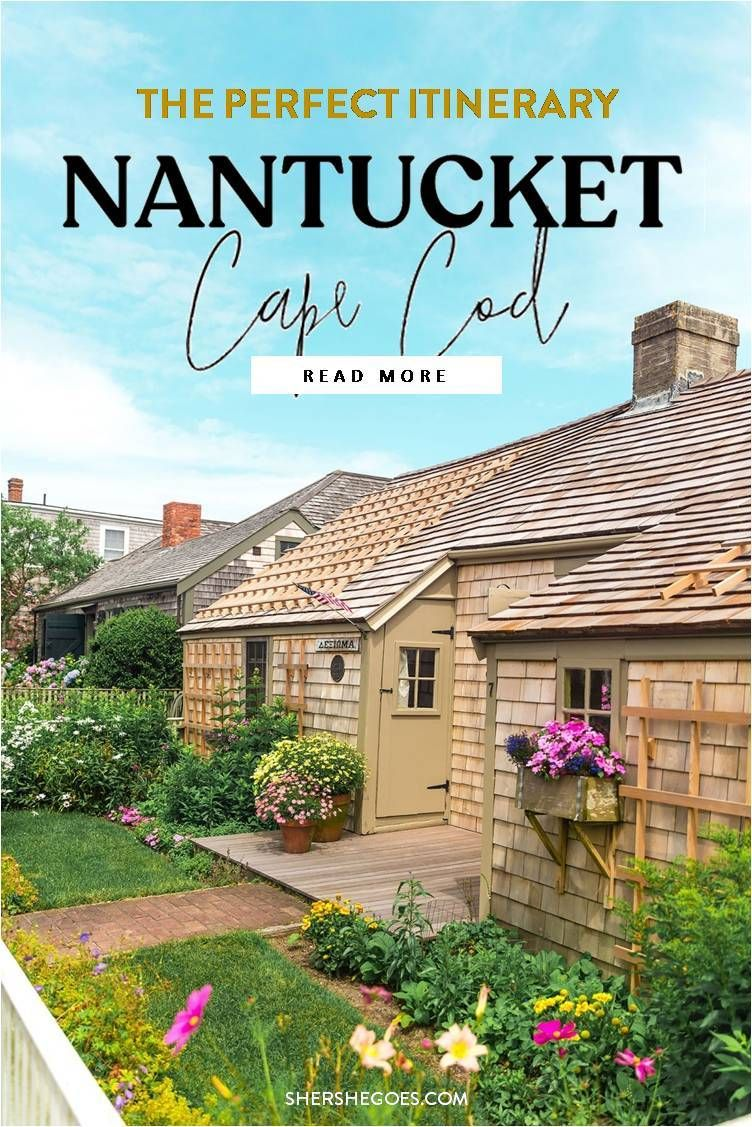 3 Days In Nantucket A Chic Weekend Itinerary Massachusetts Travel Cape Cod Vacation Cape Cod Travel