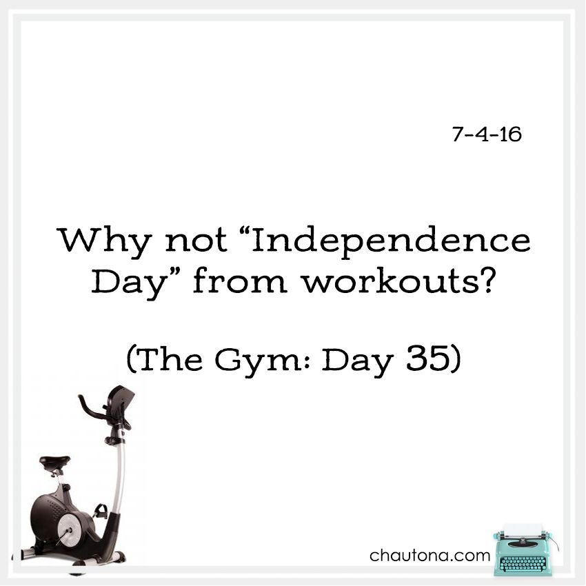 Day 35: Gym didn't open until after 6. And well, I can't