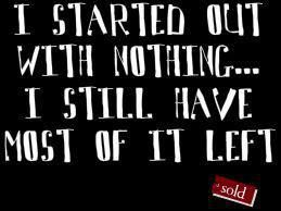 I started out with nothing
