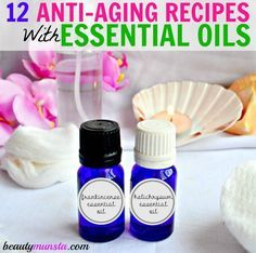 12 Anti-Aging Essential Oil Recipes for Youthful Skin