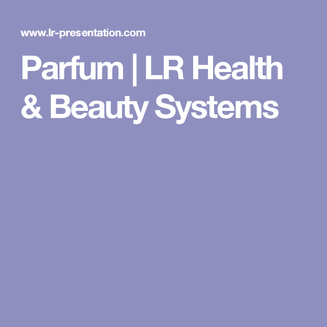 Parfum | LR Health & Beauty Systems